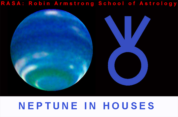 Neptune in Houses - astrology classes